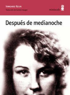 Descargas ebooks pdf DESPUÉS DE MEDIANOCHE PDB iBook in Spanish de IRMGARD KEUN 9788494836626