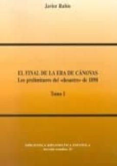 Curiouscongress.es El Final De La Era De Canovas: Los Preliminares Del Desastre De 1 898 (2 Vols.) Image