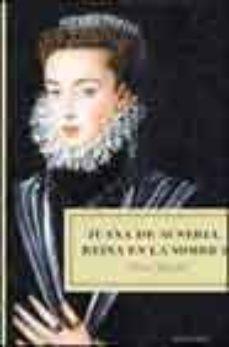 Encuentroelemadrid.es Juana De Austria, Reina En La Sombra Image