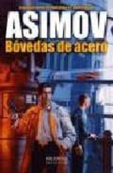 Descargar libros electrónicos pdf BOVEDAS DE ACERO de ISAAC ASIMOV 9788496173026