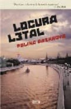 Descargar pdf gratis ebook LOCURA LETAL PDF CHM DJVU 9788496626126 de POLINA DASHKOVA en español