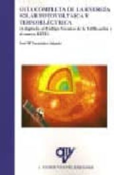 Descargar GUIA COMPLETA DE LA ENERGIA SOLAR FOTOVOLTAICA Y TERMOELECTRICA gratis pdf - leer online