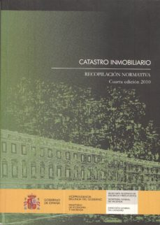 Descargar CATASTRO INMOBILIARIO RECOPILACION NORMATIVA gratis pdf - leer online
