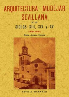 Permacultivo.es Arquitectura Mudejar Sevillana El Los Siglos Xiii, Xiv Y Xv (Ed. Facsimil) Image