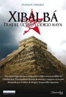 Descargar libros electrónicos en línea gratis descargar pdf XIBALBA 9788497638326 de STANLEY STRUBLE ePub en español