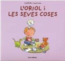 Ojpa.es L Oriol I Les Seves Coses (Llegim I Escrivim 6) Image