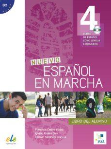 Descargas gratis de libros electrónicos en pdf torrent NUEVO ESPAÑOL EN MARCHA 4. LIBRO DEL ALUMNO CURSO DE ESPAÑOL COMO LENGUA EXTRANJERA. B2. + CD FB2 9788497787826 (Literatura española)