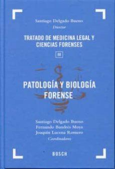 patologia y biologia forense: tratado de medicina legal y ciencia s forenses, tomo 3-santiago delgado bueno-9788497908726