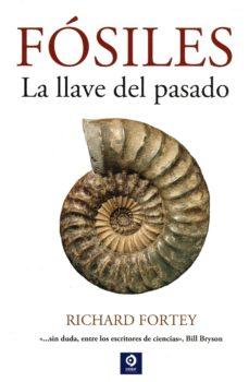 fosiles: la llave del pasado-richard fortey-9788497943826