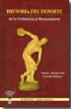 historia del deporte: de la prehistoria al renacimiento-antonio j. monroy anton-gema saez rodriguez-9788498232226