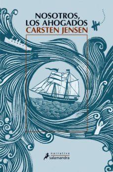 nosotros, los ahogados-carsten jensen-9788498383126
