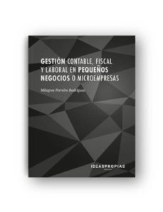 gestion contable, fiscal y laboral en pequeños negocios o microempresas-milagros ferreiro rodr�guez-9788498395426