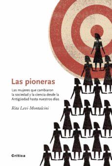 Encuentroelemadrid.es Las Pioneras: Las Mujeres Que Cambiaron La Sociedad Y La Ciencia Desde La Antigüedad Hasta Nuestros Dias Image