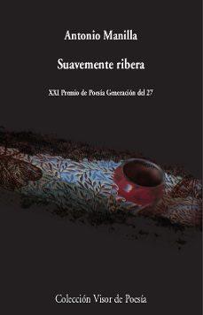 Mejor descargador de libros SUAVEMENTE RIBERA 9788498953626 en español de ANTONIO MANILLA
