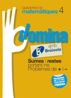 Bressoamisuradi.it Quaderns Domina Matemàtiques 4 Sumes I Restes Portant-ne. Problemes De + I -Catalunya / Comunidad Valenciana / Illes Image