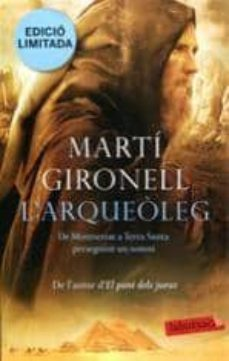 Libros descargables gratis para encender fuego L ARQUEOLEG (EDICIO ESPECIAL) en español MOBI DJVU de MARTI GIRONELL 9788499303826