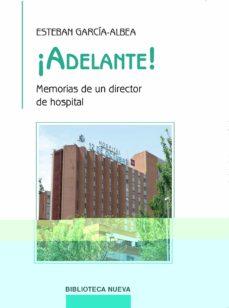 Descargar Ebook for dot net gratis ADELANTE: MEMORIAS DE UN DIRECTOR DE HOSPITAL (Literatura española) 9788499405926  de ESTEBAN GARCIA-ALBEA