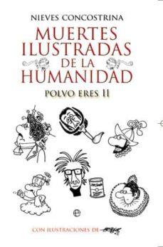 muertes ilustradas de la humanidad: polvo eres ii-nieves concostrina-9788499702926