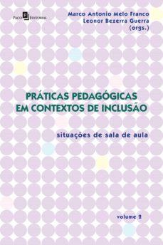 práticas pedagógicas em contextos de inclusão (ebook)-marco antonio melo franco-9788546207626
