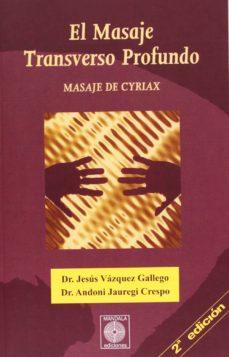 el masaje transverso profundo: masaje de cyriax-jesus vazquez gallego-9788887691726