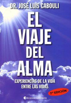 el viaje del alma: experiencia de la vida entre las vidas (3ª ed)-jose luis cabouli-9789507541926