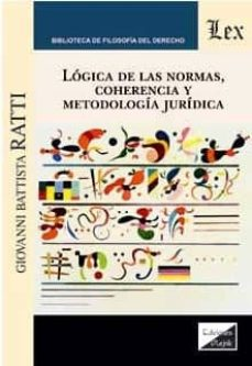 logica de las normas, coherencia y metodologia juridica-giovanni battista ratti-9789567799626
