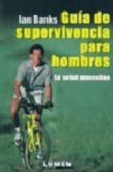 Descarga de archivos de libro electrónico  GUIA DE SUPERVIVENCIA PARA HOMBRES: LA SALUD MASCULINA 9789870005926 (Spanish Edition)  de IAN BANKS