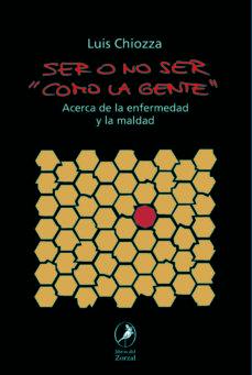 Descargar libros de amazon a nook SER O NO SER COMO LA GENTE 9789875995826 (Spanish Edition) FB2 RTF de LUIS CHIOZZA