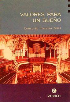 VALORES PARA UN SUEÑO. CONCURSO LITERARIO 2003 - VV. AA.   Triangledh.org