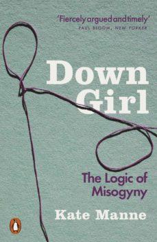 down girl (ebook)-kate manne-9780141990736