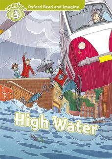 Descargar gratis google books mac OXFORD READ AND IMAGINE 3. HIGH WATER (+ MP3)