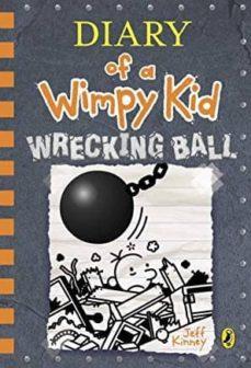 Descargar DIARY OF A WIMPY KID BOOK 14: WRECKING BALL gratis pdf - leer online