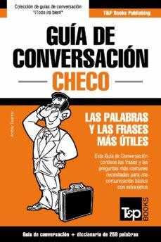 guía de conversación español-checo y mini diccionario de 250 palabras (ebook)-andrey taranov-9781784929336