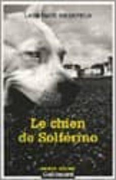 Descargar libro real pdf gratis LE CHIEN DE SOLFERINO de LAURENCE BIBERFELD 9782070313136 in Spanish FB2