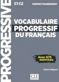 Descargar VOCABULAIRE PROGRESSIF DU FRANÇAIS - LIVRE+CD AUDIO+WEB - NIVEAU PERFECTIONNEMENT C1 C2 gratis pdf - leer online
