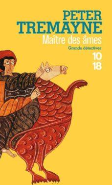 Descargar libros gratis en formato pdf. MAITRE DES AMES  9782264049636 de PETER TREMAYNE