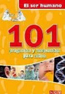 Chapultepecuno.mx El Ser Humano (101 Preguntas Y Respuestas Para Niños) Image