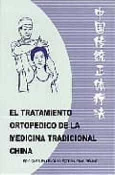 Descargas de libros gratis online. EL TRATAMIENTO ORTOPEDICO DE LA MEDICINA TRADICIONAL CHINA RTF
