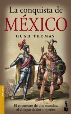 La Conquista De Mexico Hugh Thomas Comprar Libro 9788408073536