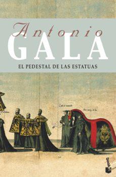 Libro descargado gratis en línea EL PEDESTAL DE LAS ESTATUAS de ANTONIO GALA CHM