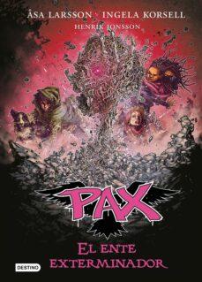 pax 10. el ente exterminador-asa larsson-ingela korsell-henrik jonsson-9788408201236