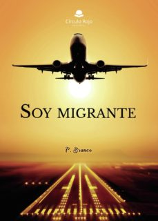 Descargas de libros electrónicos para Android gratis SOY MIGRANTE FB2 PDF ePub 9788413381336 de P.  BRANCO