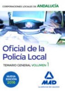 Encuentroelemadrid.es Oficial De La Policia Local De Andalucia. Temario General. Volumen 1 Image
