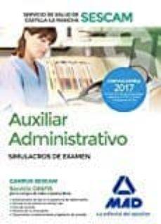 auxiliar administrativo del servicio de salud de castilla-la mancha (sescam). simulacro de examen-9788414205136