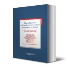 Descargar MANUAL PRACTICO ORIENTATIVO SOBRE TRAMITES CONSULARES EN ESPAÃ'A gratis pdf - leer online