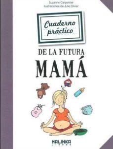 Audiolibros gratuitos para descargar en iTunes CUADERNO PRACTICO DE LA FUTURA MAMA RTF iBook 9788415322436 de SUZANNE CARPENTIER, JULIE OLIVIER (Literatura española)