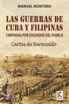 las guerras de cuba y filipinas contadas por los soldados del pue blo-cartas de baracaldo-manuel montero-9788415495536