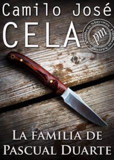 La Familia De Pascual Duarte Ebook Camilo Jose Cela Descargar Libro Pdf O Epub 9788415767336