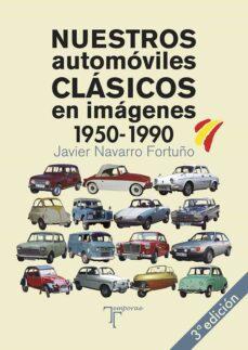 nuestros automóviles clásicos en imágenes (1950-1990)-javier navarro fortuño-9788415801436
