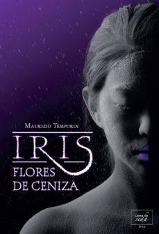 iris, flores de ceniza-maurizio temporin-9788415854036